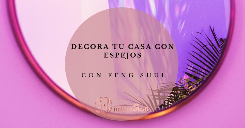 Decora tu casa con espejos con Feng Shui