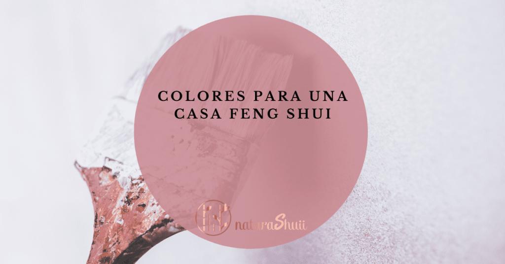 Colores para una casa Feng Shui