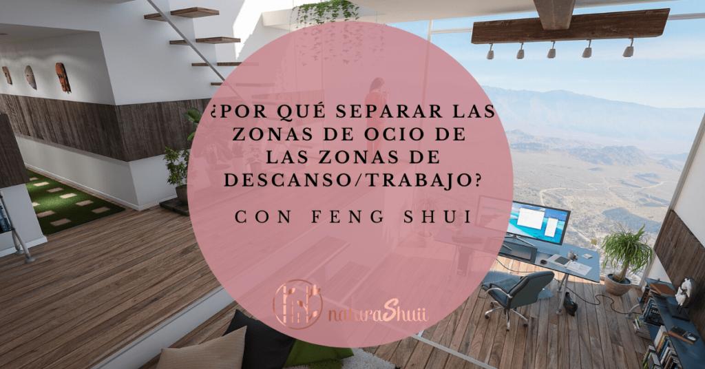 Por qué separar las zonas de ocio de las zonas de trabajo o descanso en casa con Feng Shui