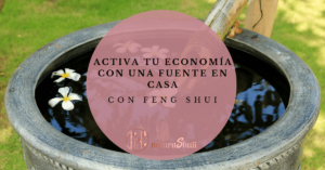 Activa tu economía con una fuente de agua en casa con Feng Shui