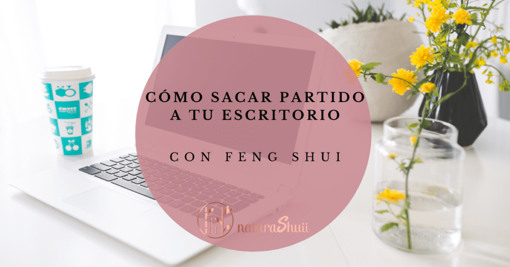 Escritorio despacho zona trabajo estudio Feng Shui