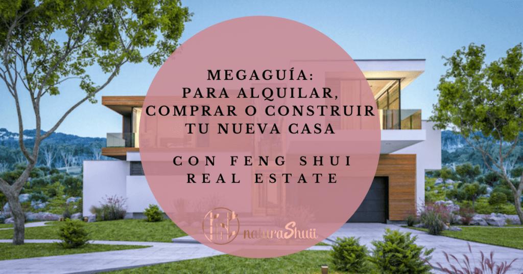 MEGAGUÍA PARA ALQUILAR, COMPRAR O CONSTRUIR TU NUEVA CASA CON FENG SHUI