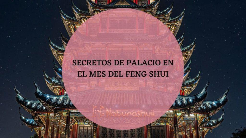 Secretos de Palacio en El Mes del Feng Shui