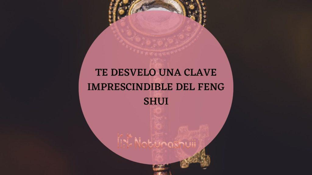 Te desvelo una clave imprescindible del feng shui